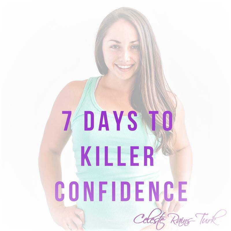 Celeste Rains-Turk | 7 Day Killer Confidence Course